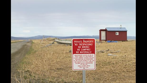 SIGNS— Solomon Native Corp. posted signs to keep unwanted trespassers off their lands